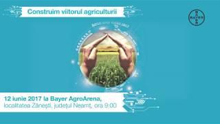 Invitatie Bayer Agro Arena Zanesti 2017