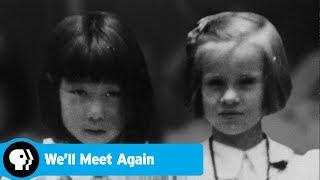 WE'LL MEET AGAIN   Return to Heart Mountain Internment Camp   PBS