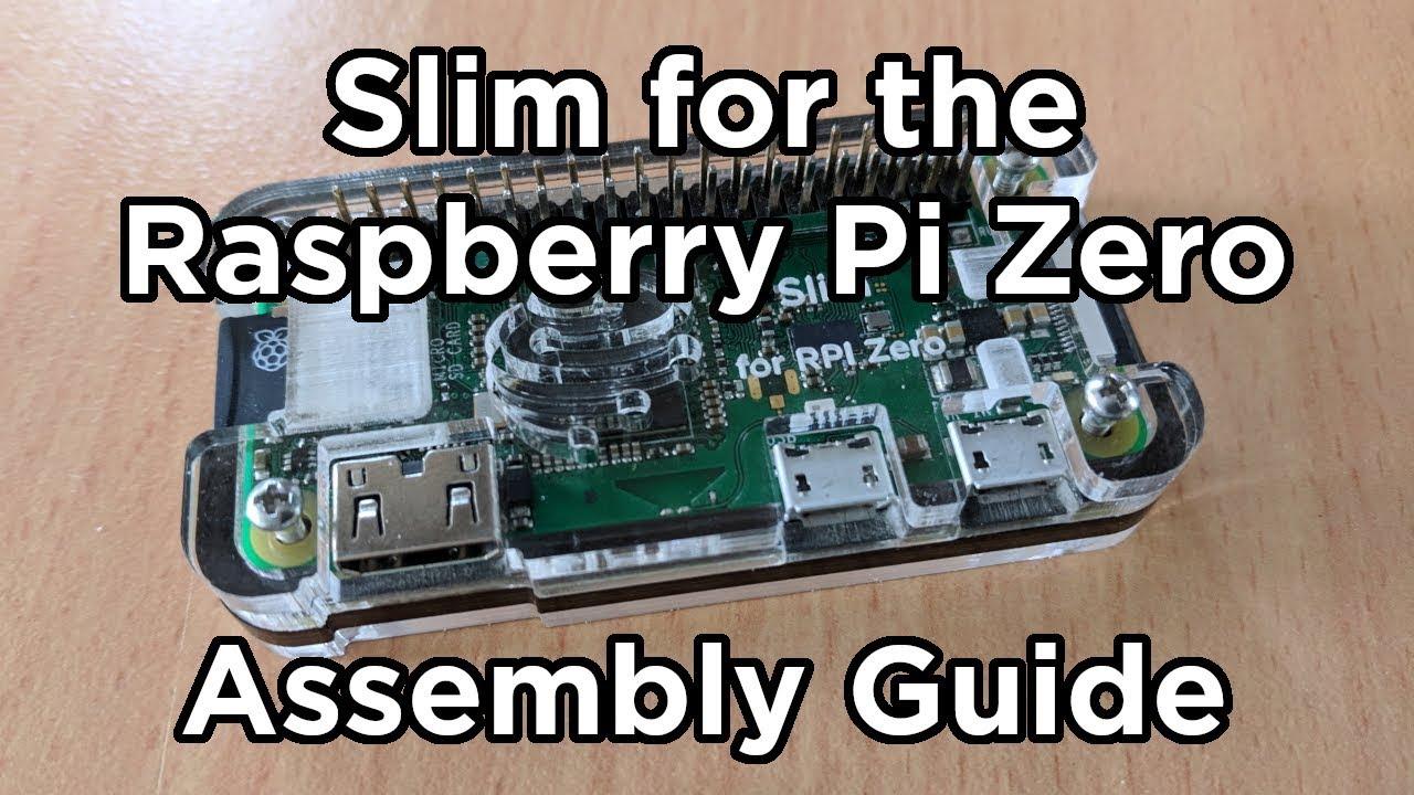 Slim Case for Raspberry Pi Zero Assembly Guide - Video