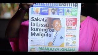 MAGAZETI LIVE: Vigogo 8 segerea yanukia, Sakata la Lissu kumung'oa Mwigulu