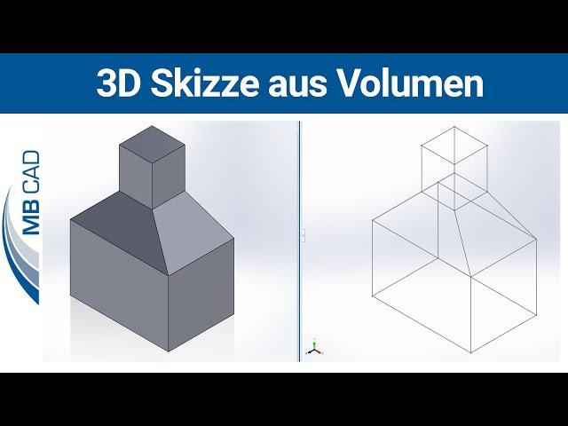 SOLIDWORKS Tutorial - 3D Skizze aus Volumen erstellen