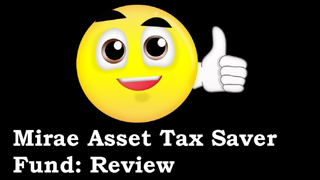 Diy Free Tax Review Mirae Asset Tax Saver Fund Review