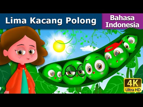 Five Peas in a pod - Lima Kacang Polong - Dongeng bahasa Indonesia - 4K UHD - Indonesian Fairy Tales