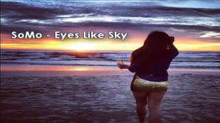 SoMo - Eyes Like Sky ♥