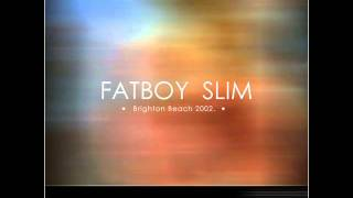Fatboy Slim - You're Not From Brighton