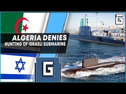 SUBMARINES HUNTING IN THE MEDITERRANEAN: Algeria denies allegations of incident with Israel