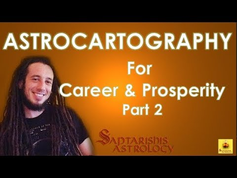 AstroCartography to Improve Career & Material Prosperity | Part 2
