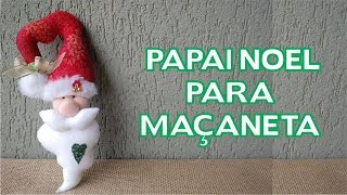 Enfeites de Natal Passo a Passo - Papai Noel para Maçaneta