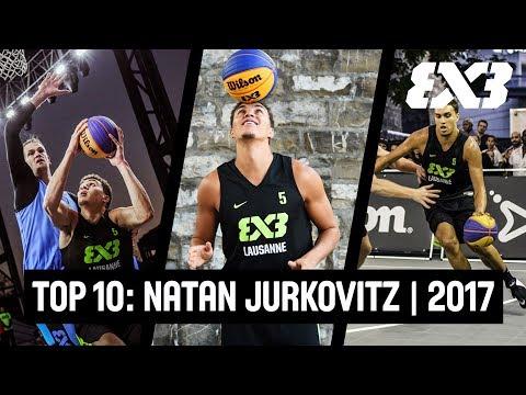 Top 10: Natan Jurkovitz (Lausanne) Plays of 2017 | FIBA 3x3