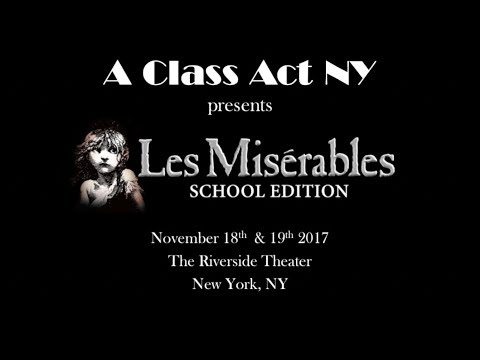 A Class Act NY's LES MISÉRABLES 2017 Promo Video