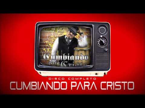 DISCO COMPLETO CUMBIANDO PARA CRISTO / DIMAS MACIEL Y EL NUEVO PACTO / 56 min.
