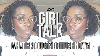 GIRL TALK | What Products Do I Use Now?