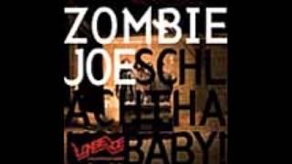 Zombie Joe, Leg dich zu mir