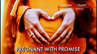 Effective Life Church - Pregnant With Promise - Pastor Matthew Guest