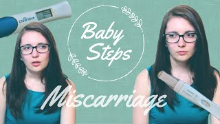 My Miscarriage Story | Grieving a Loss | BABY STEPS