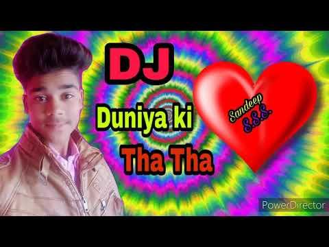 Tha Tha Duniya Ki Tha Tha Dj Remix Sandeep Bhai And Shivraj Mehra 💞💞💞💞Dj Full Bass