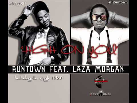Runtown ft. Laza Morgan - High On You [Jun 2012]