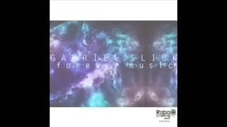 Gabriel Slick - Forever Music