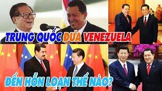 Trung Quốc đưa Venezuela đến bờ vực hỗn loạn như thế nào?