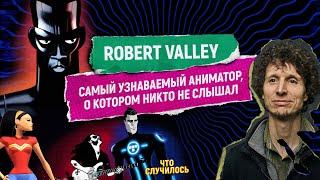 Что посмотреть: Robert Valley #чтослучилось