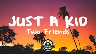 Two Friends ft. Kevin Writer - Just A Kid (DserT Remix)