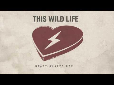 This Wild Life - Heart-Shaped Box (Nirvana Cover)