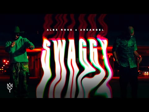 Alex Rose ft. Arcangel - Swaggy (Vídeo Oficial)