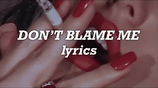 Taylor Swift - Don't Blame Me (Lyrics)
