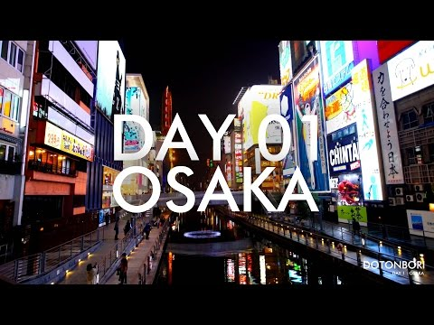Japan Trip - DAY 01 (Osaka) [Exploring the City]