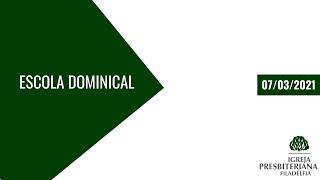 Escola Bíblica Dominical    07/03/2021