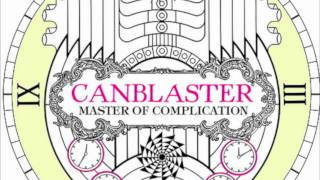 Canblaster - Clockworks (Original Mix) {{Lossless Audio}}
