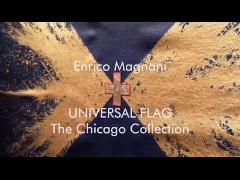 ENRICO MAGNANI - UNIVERSAL FLAG - CHICAGO 2016
