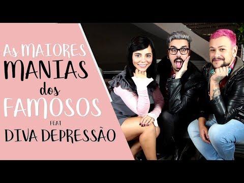AS MAIORES MANIAS DOS FAMOSOS feat DIVA DEPRESSÃO