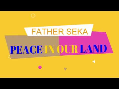Father Seka - Peace In Our Land [Official lyric video]
