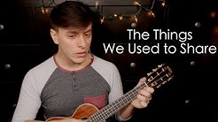 The Things We Used to Share - Original Song | Thomas Sanders