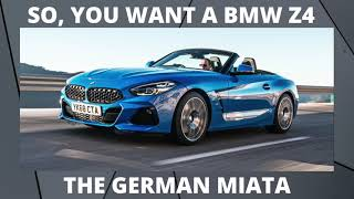 So, you want a BMW Z4.