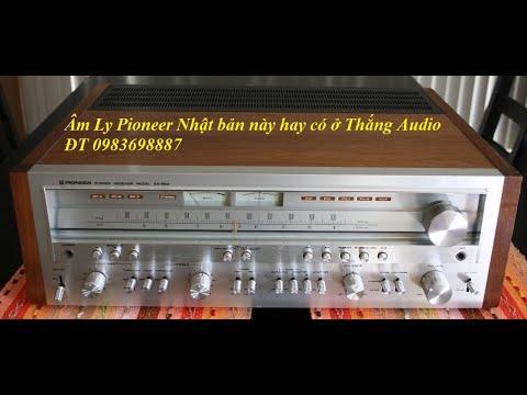 Âm ly khủng long Pioneer sx950 hang chấm to nghe nó vẫn phê Thắng Audio 0983698887