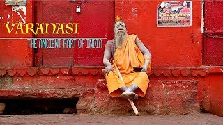 Varanasi...The Ancient Part of India! (With 8 Must Know Travel Tips)