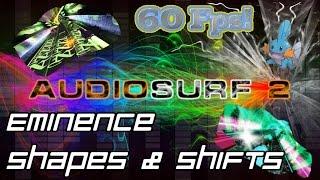 Eminence - Shapes & Shifts [Audiosurf 2 | Mono]