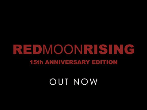 OUT NOW: Red Moon Rising - The 15th Anniversary Edition