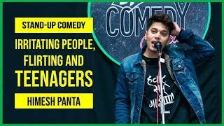 Irritating People, Flirting and Teenagers | Stand-up Comedy by Himesh Panta