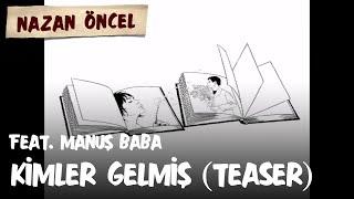 Nazan Öncel - Kimler Gelmiş feat. Manuş Baba - Teaser