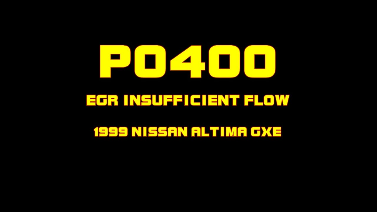 medium resolution of 1999 nissan altima gxe p0400 egr insufficient flow