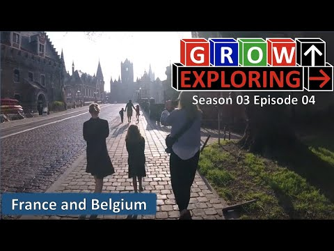 Grow Exploring S03E04 - France and Belgium