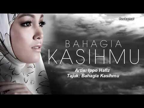 (Lirik) Bahagia Kasihmu -  Ippo Hafiz (OST Bahagia Kasihmu)