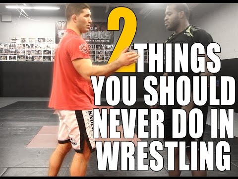 2 THINGS YOU SHOULD NEVER DO IN WRESTLING