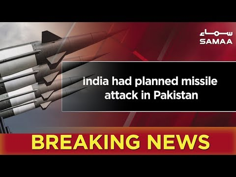 Breaking News | India had planned missile attack in Pakistan | SAMAA TV