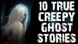 10 TRUE Creepy & Disturbing Ghost Stories To Freak You Out! | (Scary Stories)