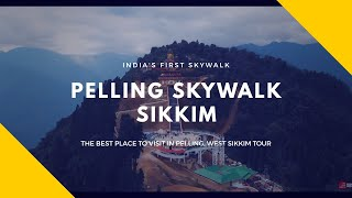 INDIA'S FIRST SKYWALK in SIKKIM PELLING DRONE SHOTS Sikkim Tourist Places  MISSING GEARS MOTOVLOGS