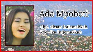 Lagu Kaili Terhits Ada Mpoboti ; Ika Intjemakkah